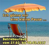 Betriebsurlaub vom 27.2. bis 8.3.2017